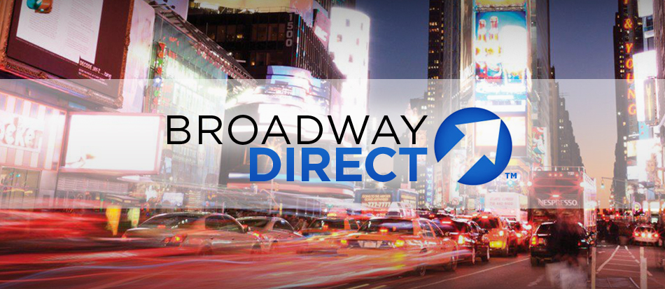Welcome to the All-New Broadway Direct