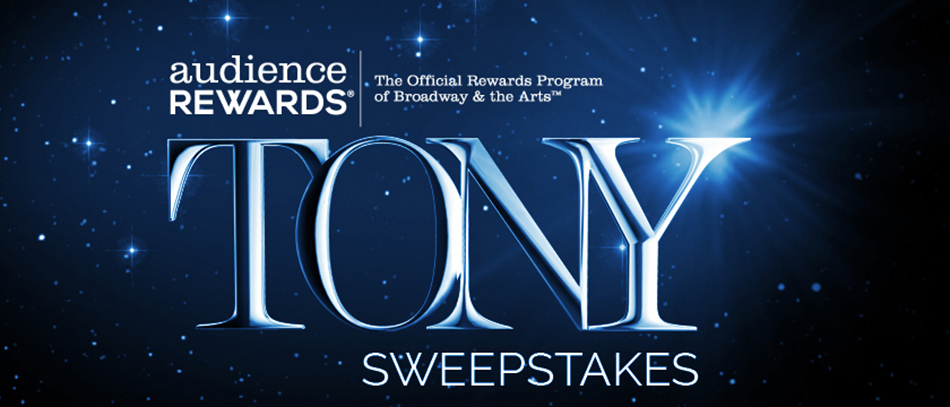 Audience Rewards Presents the Ultimate Tony Awards Experience